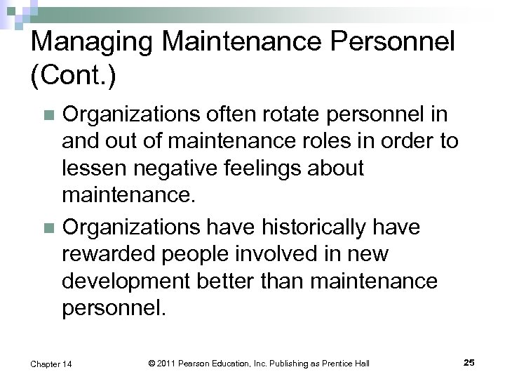 Managing Maintenance Personnel (Cont. ) Organizations often rotate personnel in and out of maintenance