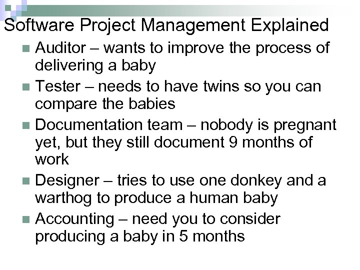 Software Project Management Explained Auditor – wants to improve the process of delivering a