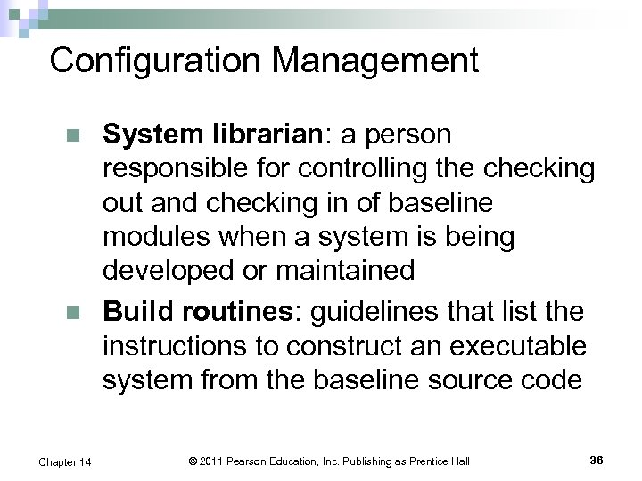 Configuration Management n n Chapter 14 System librarian: a person responsible for controlling the