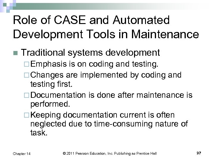 Role of CASE and Automated Development Tools in Maintenance n Traditional systems development ¨