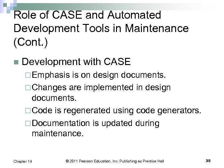 Role of CASE and Automated Development Tools in Maintenance (Cont. ) n Development with