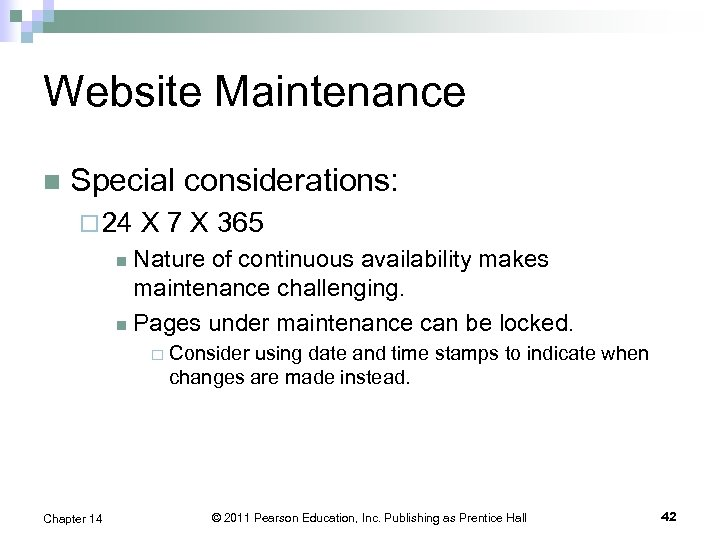 Website Maintenance n Special considerations: ¨ 24 X 7 X 365 Nature of continuous