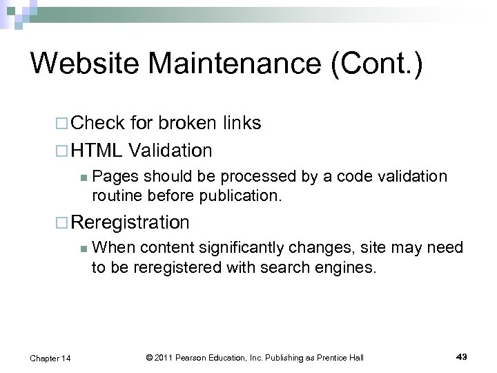 Website Maintenance (Cont. ) ¨ Check for broken links ¨ HTML Validation n Pages
