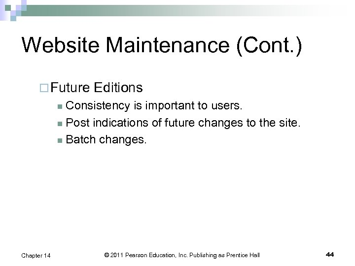 Website Maintenance (Cont. ) ¨ Future Editions Consistency is important to users. n Post