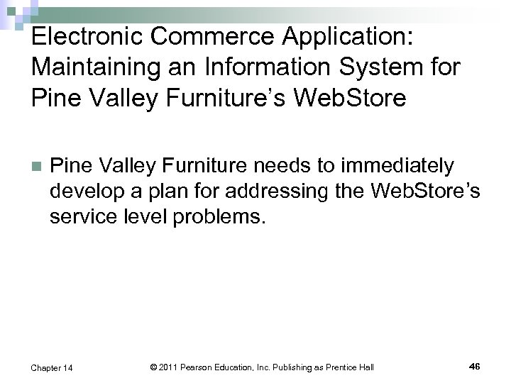 Electronic Commerce Application: Maintaining an Information System for Pine Valley Furniture's Web. Store n