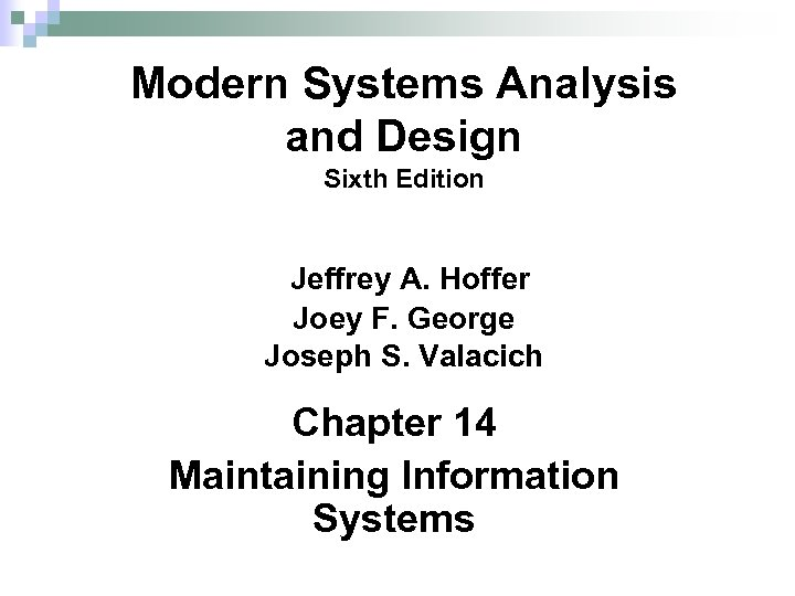 Modern Systems Analysis and Design Sixth Edition Jeffrey A. Hoffer Joey F. George Joseph