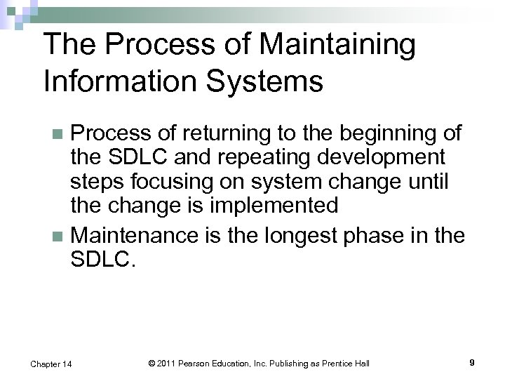 The Process of Maintaining Information Systems Process of returning to the beginning of the