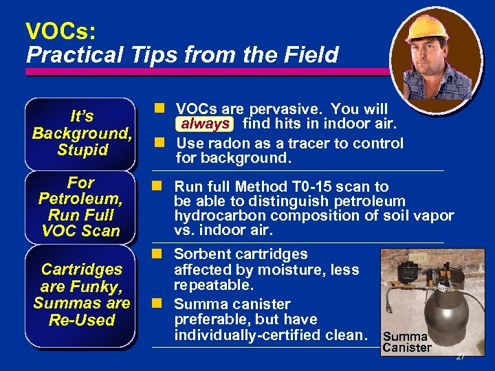 VOCs: Practical Tips from the Field It's Background, Stupid For Petroleum, Run Full VOC