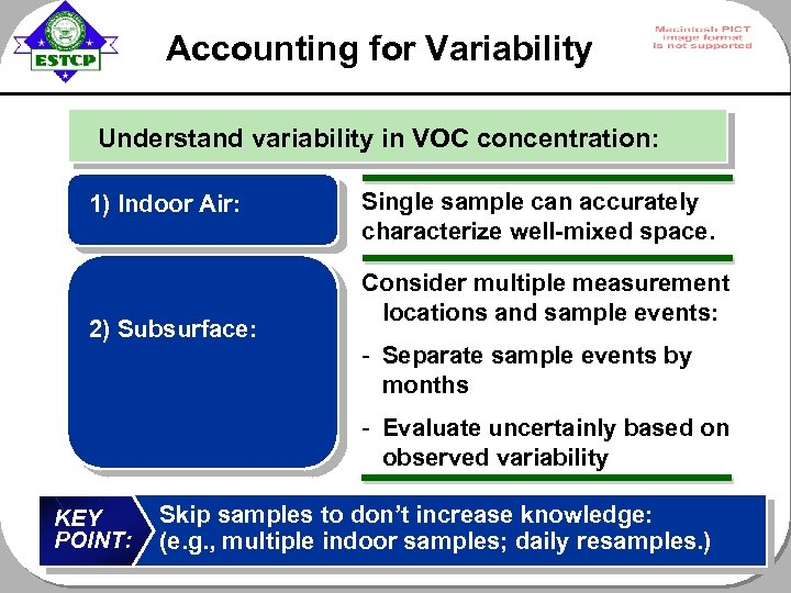 Accounting for Variability Understand variability in VOC concentration: 1) Indoor Air: 2) Subsurface: Single