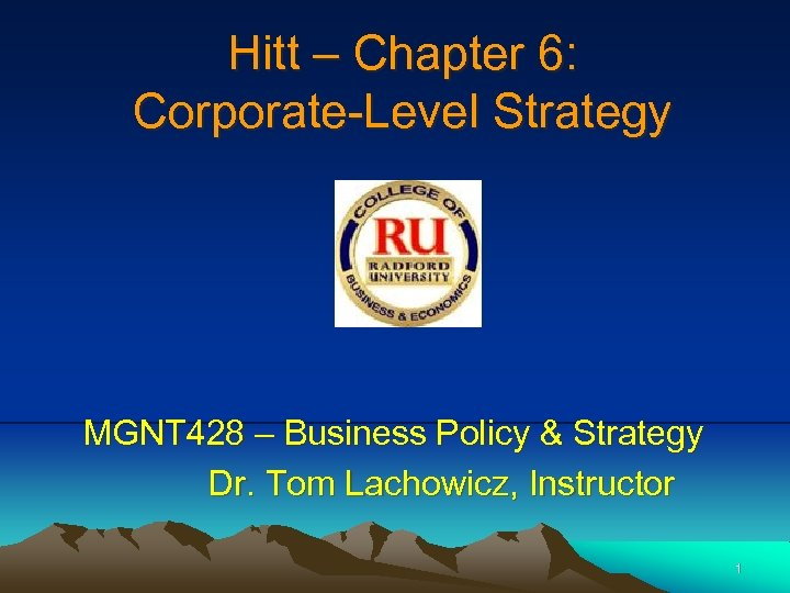Hitt – Chapter 6: Corporate-Level Strategy MGNT 428 – Business Policy & Strategy Dr.
