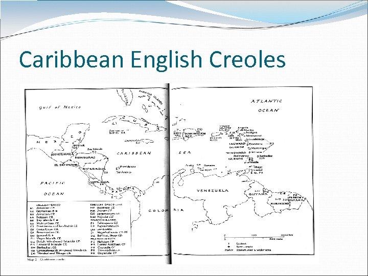 Caribbean English Creoles