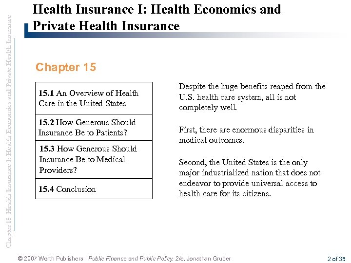 Chapter 15 Health Insurance I: Health Economics and Private Health Insurance Chapter 15 15.