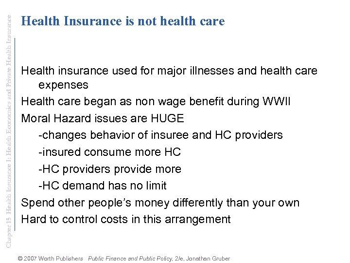 Chapter 15 Health Insurance I: Health Economics and Private Health Insurance is not health