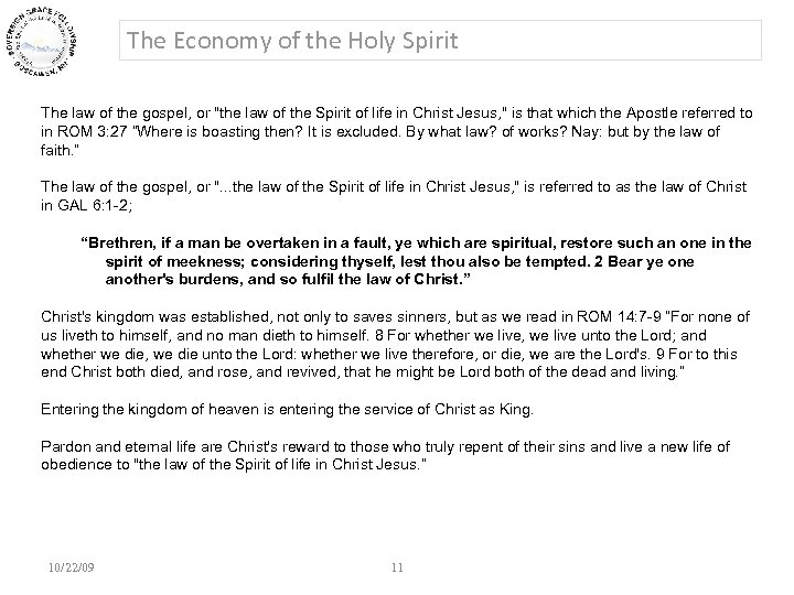 The Economy of the Holy Spirit The law of the gospel, or