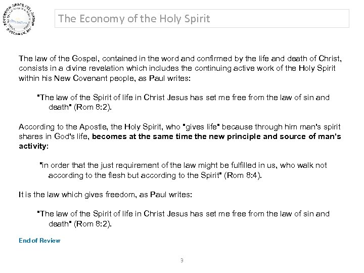 The Economy of the Holy Spirit The law of the Gospel, contained in the