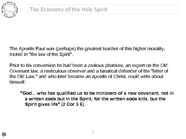 The Economy of the Holy Spirit The Apostle Paul was (perhaps) the greatest teacher