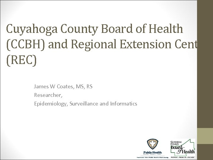 Cuyahoga County Board of Health (CCBH) and Regional Extension Center (REC) James W Coates,