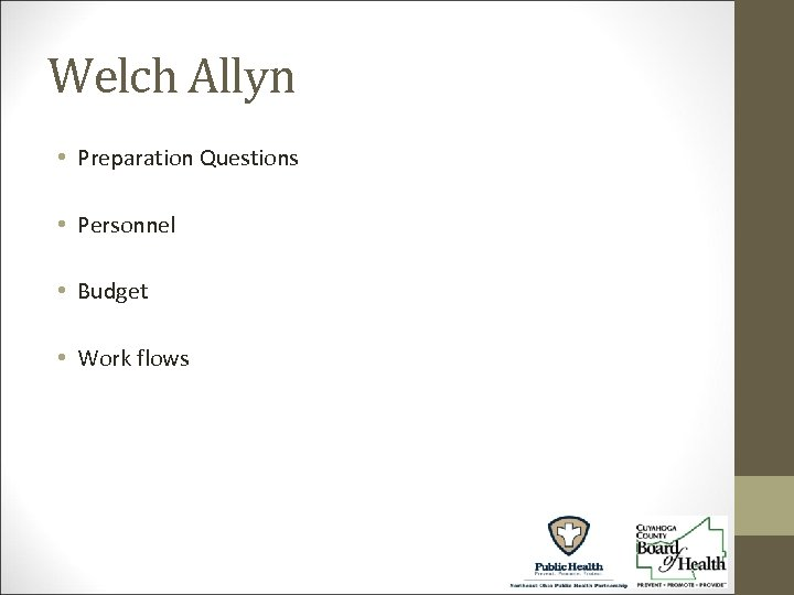 Welch Allyn • Preparation Questions • Personnel • Budget • Work flows