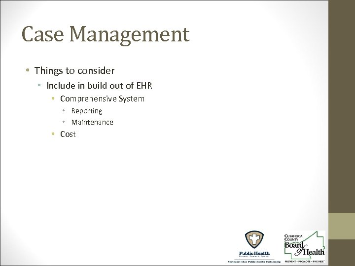 Case Management • Things to consider • Include in build out of EHR •