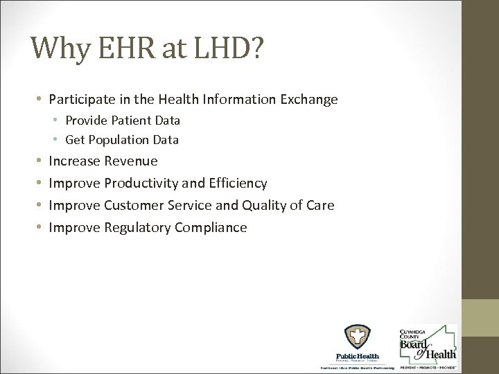 Why EHR at LHD? • Participate in the Health Information Exchange • Provide Patient