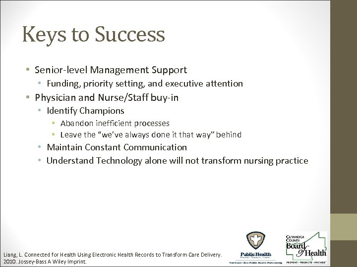 Keys to Success • Senior-level Management Support • Funding, priority setting, and executive attention
