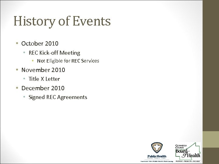 History of Events • October 2010 • REC Kick-off Meeting • Not Eligible for