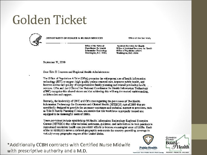 Golden Ticket *Additionally CCBH contracts with Certified Nurse Midwife with prescriptive authority and a