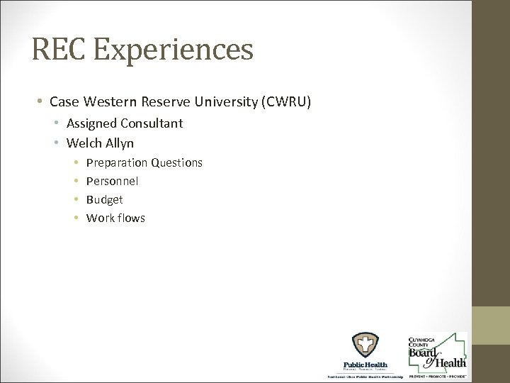 REC Experiences • Case Western Reserve University (CWRU) • Assigned Consultant • Welch Allyn
