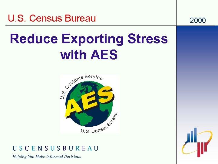 U. S. Census Bureau Reduce Exporting Stress with AES 2000