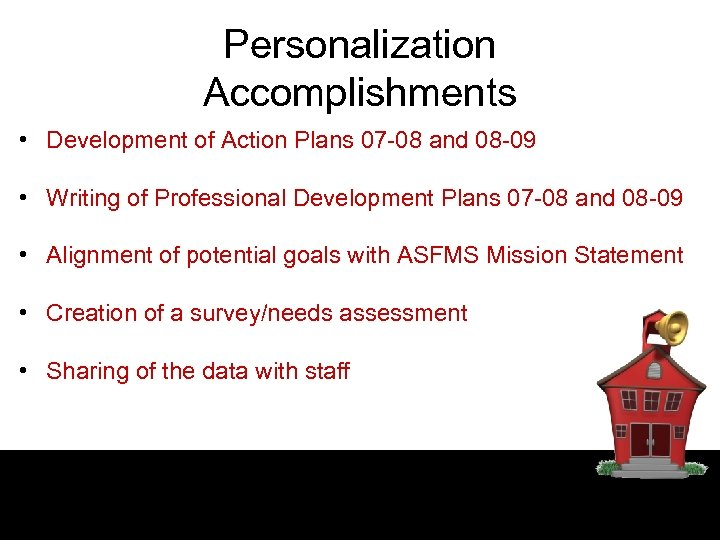 Personalization Accomplishments • Development of Action Plans 07 -08 and 08 -09 • Writing