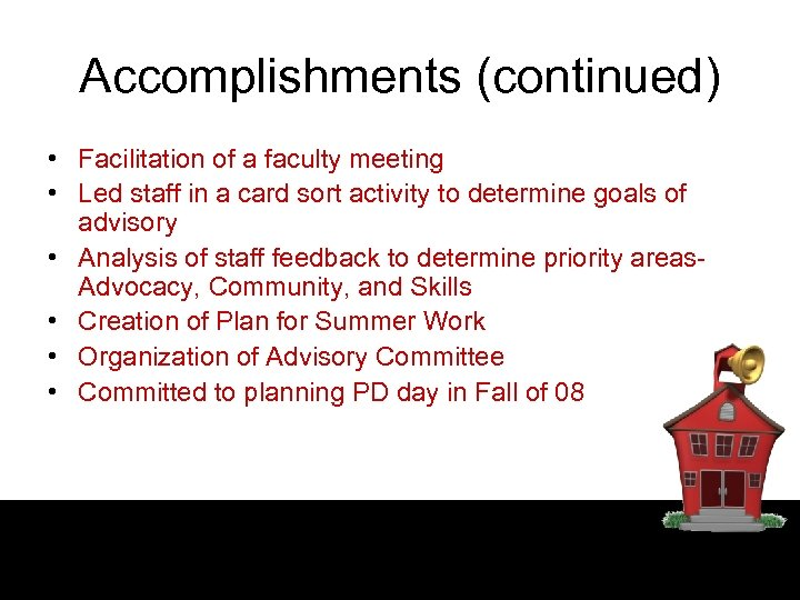 Accomplishments (continued) • Facilitation of a faculty meeting • Led staff in a card