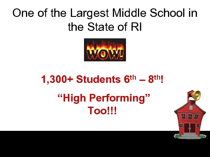 One of the Largest Middle School in the State of RI 1, 300+ Students