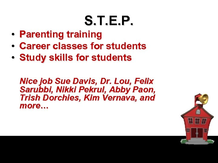 S. T. E. P. • • • Parenting training Career classes for students Study