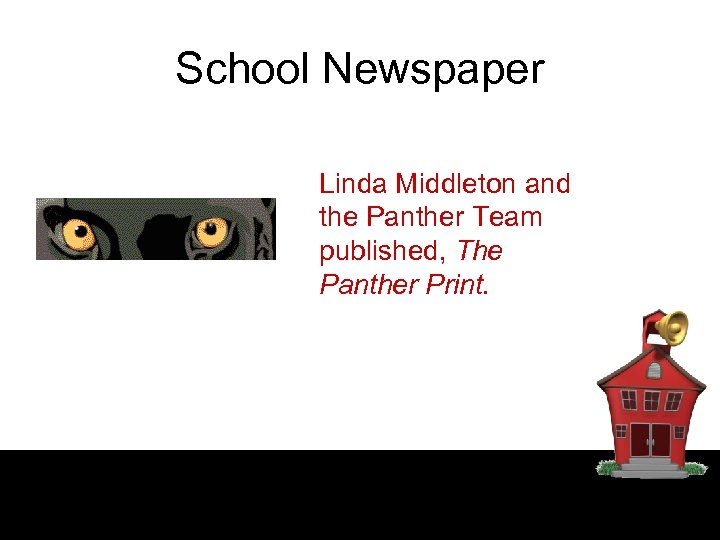 School Newspaper Linda Middleton and the Panther Team published, The Panther Print.