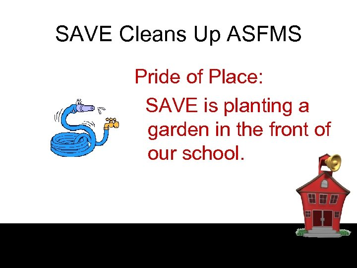 SAVE Cleans Up ASFMS Pride of Place: SAVE is planting a garden in the