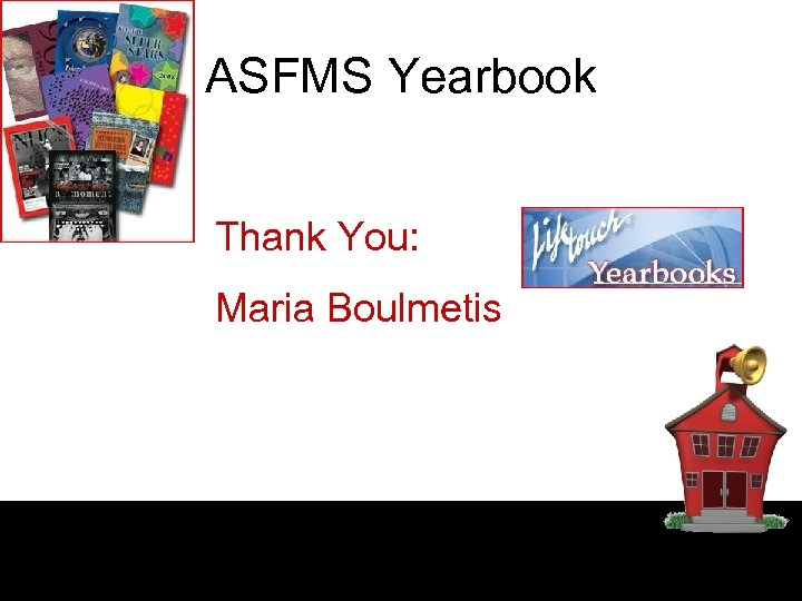 ASFMS Yearbook Thank You: Maria Boulmetis