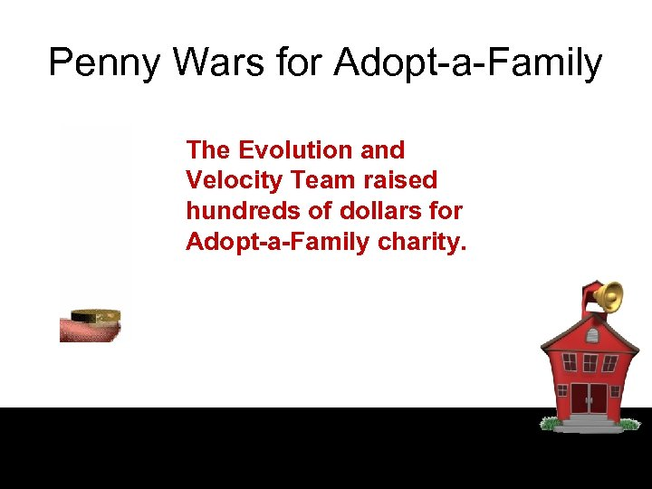 Penny Wars for Adopt-a-Family The Evolution and Velocity Team raised hundreds of dollars for