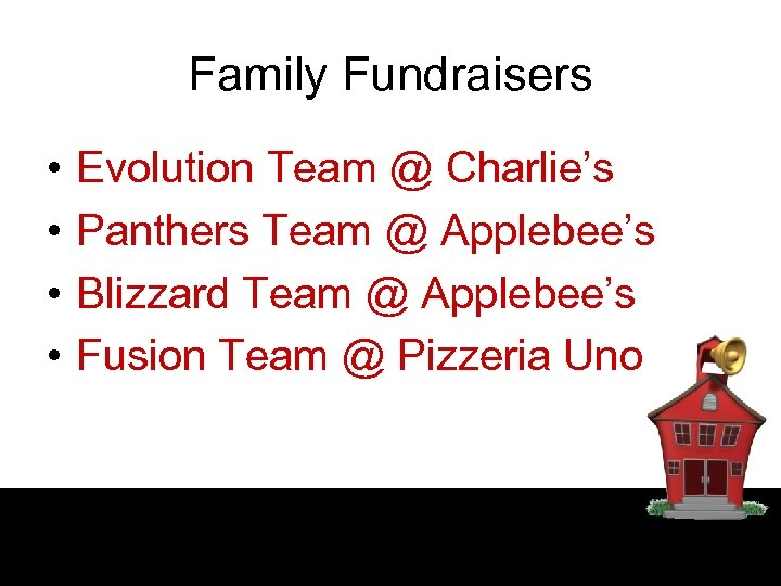Family Fundraisers • • Evolution Team @ Charlie's Panthers Team @ Applebee's Blizzard Team