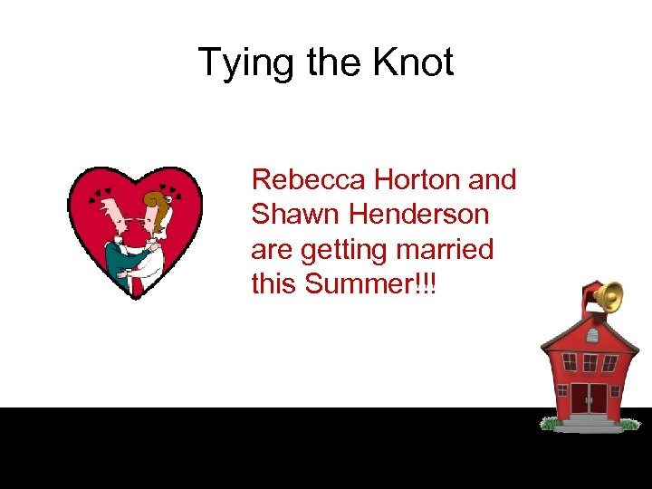 Tying the Knot Rebecca Horton and Shawn Henderson are getting married this Summer!!!
