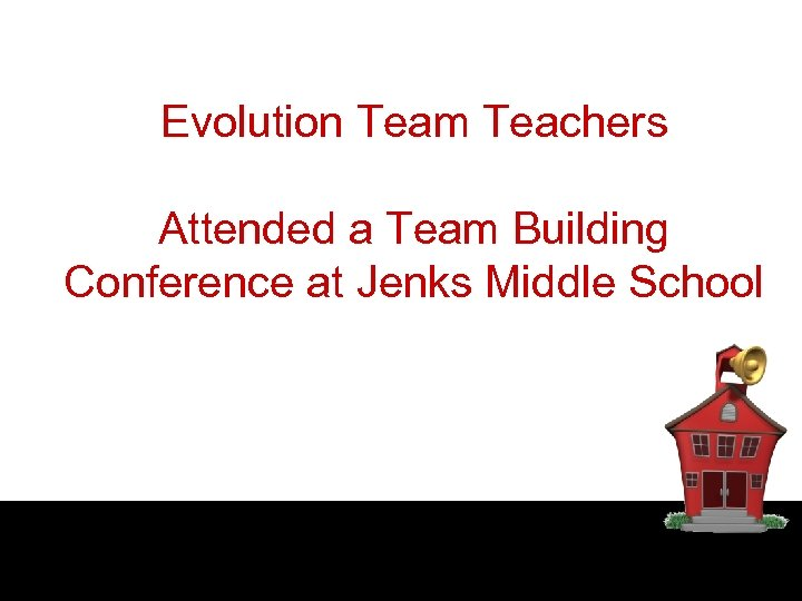 Evolution Team Teachers Attended a Team Building Conference at Jenks Middle School