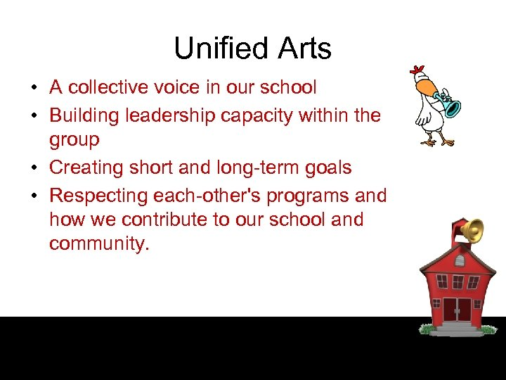 Unified Arts • A collective voice in our school • Building leadership capacity within