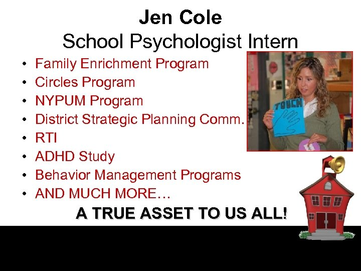 Jen Cole School Psychologist Intern • • Family Enrichment Program Circles Program NYPUM Program
