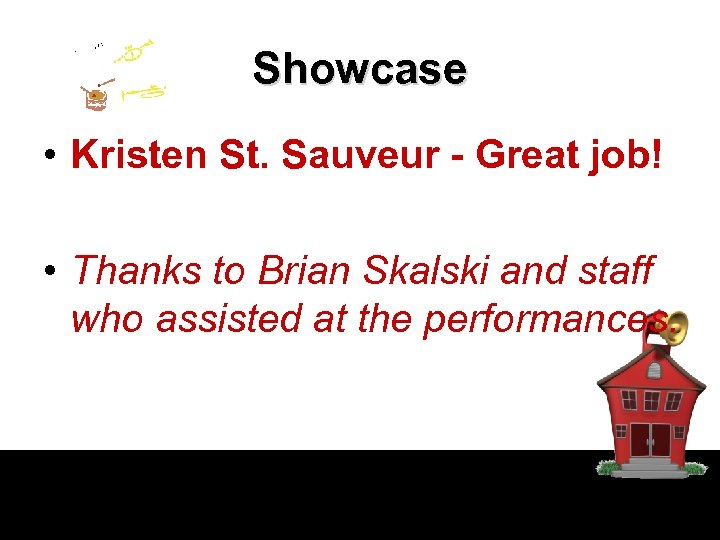 Showcase • Kristen St. Sauveur - Great job! • Thanks to Brian Skalski and