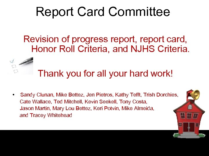 Report Card Committee Revision of progress report, report card, Honor Roll Criteria, and NJHS
