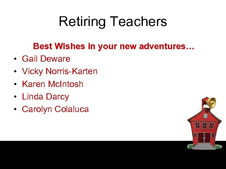 Retiring Teachers • • • Best Wishes in your new adventures… Gail Deware Vicky