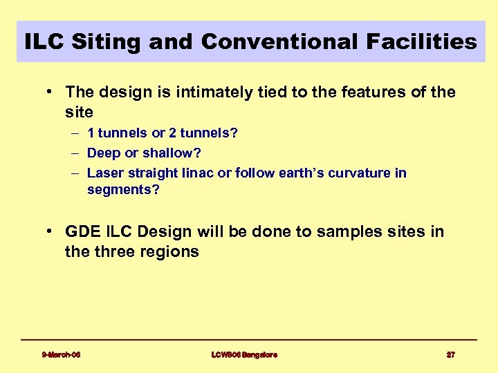 ILC Siting and Conventional Facilities • The design is intimately tied to the features