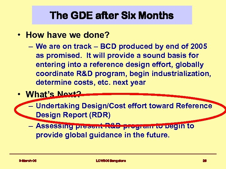 The GDE after Six Months • How have we done? – We are on