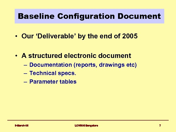Baseline Configuration Document • Our 'Deliverable' by the end of 2005 • A structured