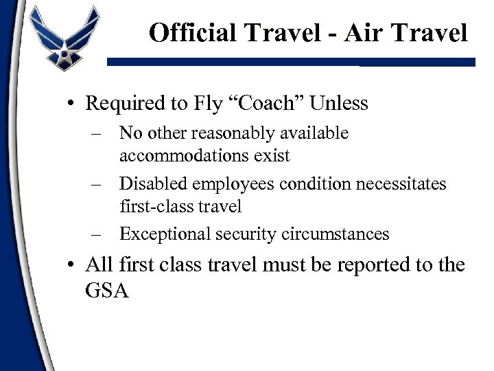 "Official Travel - Air Travel • Required to Fly ""Coach"" Unless – No other"