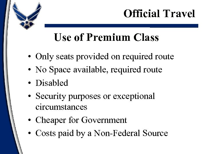 Official Travel Use of Premium Class • • Only seats provided on required route